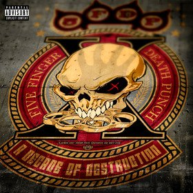 A Decade Of Destruction Five Finger Death Punch
