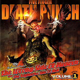 The Wrong Side Of Heaven And The Righteous Side Of Hell, Volume 1 Five Finger Death Punch