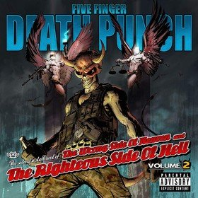 The Wrong Side Of Heaven And The Righteous Side Of Hell, Volume 2 Five Finger Death Punch