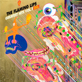 Greatest Hits Vol.1 Flaming Lips