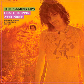 Death Trippin' At Sunrise Flaming Lips