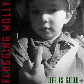Life Is Good Flogging Molly