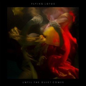 Until The Quiet Comes Flying Lotus
