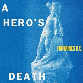A Hero's Death Fontaines D.C.