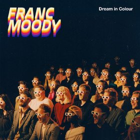 Dream In Colour Franc Moody