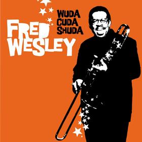 Wuda Cuda Shuda Fred Wesley