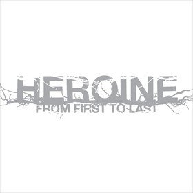 Heroine From First To Last