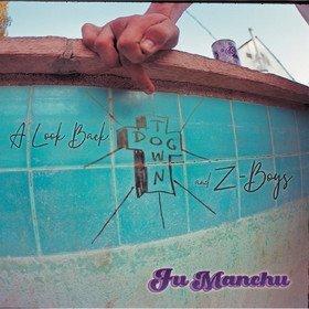 A Look Back - Dogtown & Z-Boys Fu Manchu