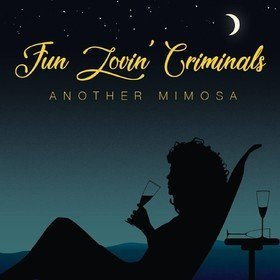 Another Mimosa Fun Lovin' Criminals