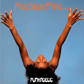 Free Your Your Ass Will Follow Funkadelic