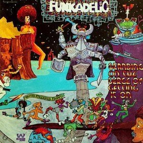 Standing On The Verge of Getting It On (Limited Edition) Funkadelic