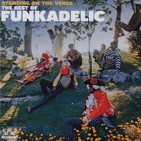 Standing On The Verge: The Best Of Funkadelic Funkadelic