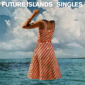 Singles Future Islands