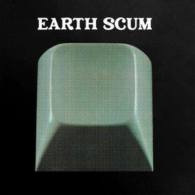 Earth Scum Fyi Chris