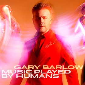 Music Played By Humans Gary Barlow