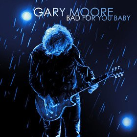 Bad For You Baby Gary Moore