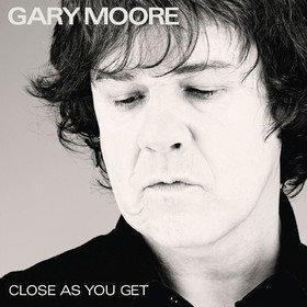 Close As You Get Gary Moore