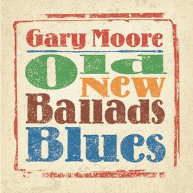 Old New Ballads Blues Gary Moore