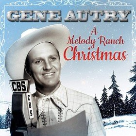 A Melody Ranch Christmas Gene Autry
