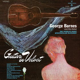Guitar In Velvet George Barnes