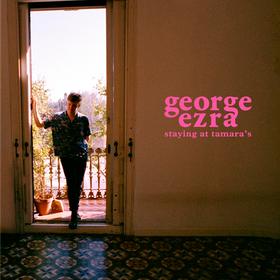 Staying At Tamara's George Ezra
