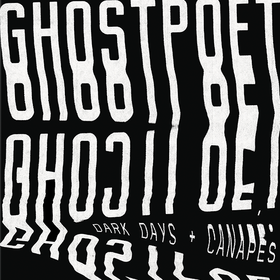 Dark Days + Canap's Ghostpoet