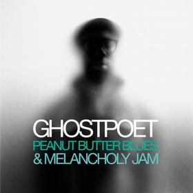 Peanut Butter Blues & Melancholy Jam Ghostpoet