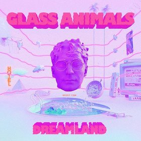 Dreamland Glass Animals