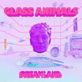 Dreamland Glass Animals