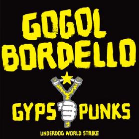 Gypsy Punks: Underdog World Strike Gogol Bordello