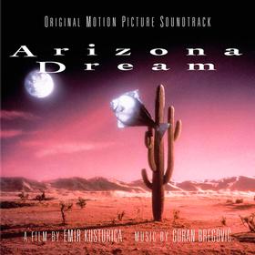 Arizona Dreams Goran Bregovic