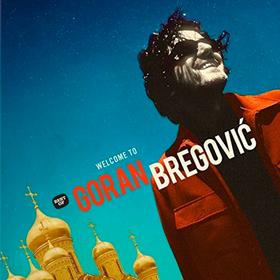 Welcome To Goran Bregovic Goran Bregovic