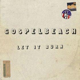 Let It Burn (Limited Edition) Gospelbeach