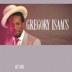 Out Deh Gregory Isaacs