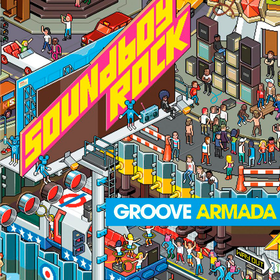 Soundboy Rock Groove Armada