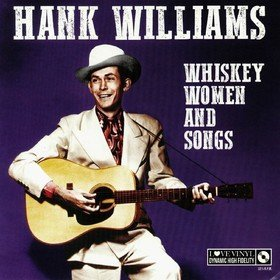 Whisky, Women And Songs Hank Williams -Jr.-