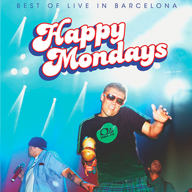 Best of Live In Barcelona Happy Mondays