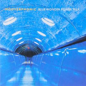 Blue Wonder Power Milk (RSD 2015) Hooverphonic