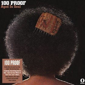 100 Proof Hundred Proof Aged In Soul