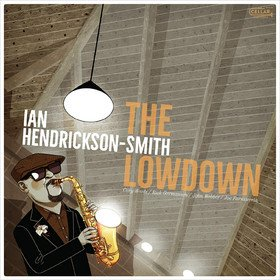 The Lowdown Ian Hendrickson-Smith