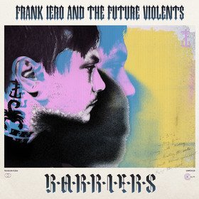 Barriers Iero Frank & The Future Violents