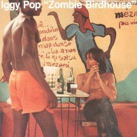Zombie Birdhouse Iggy Pop
