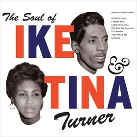The Soul Of Ike & Tina Turner Ike & Tina Turner