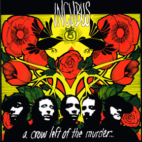 A Crow Left Of The Murder Incubus