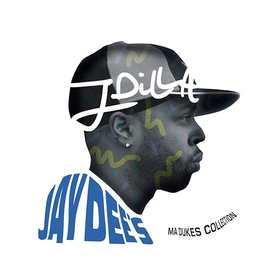 Jay Dee's Ma Dukes Collection J Dilla