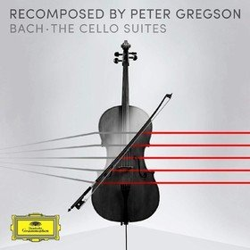 Recomposed by Peter Gregson: Bach - The Cello Suites J.S. Bach