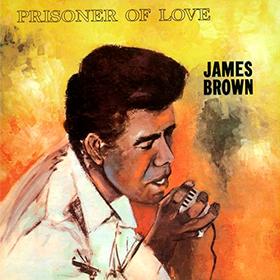 Prisoner Of Love James Brown