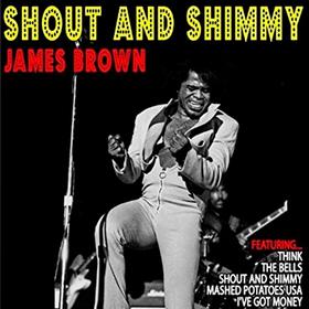 Shout & Shimmy James Brown