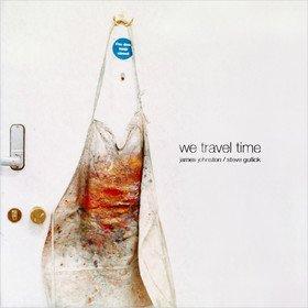 We Travel Time James Johnston / Steve Gullick