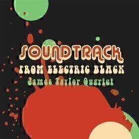Soundtrack From Electric Black The James Taylor Quartet